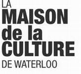 La Maison de la culture de Waterloo